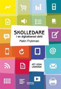 Skolledare i en digitaliserad värld – ny bok visar konkret hur skolledare kan leda digitaliseringsprocessen i skolan 3
