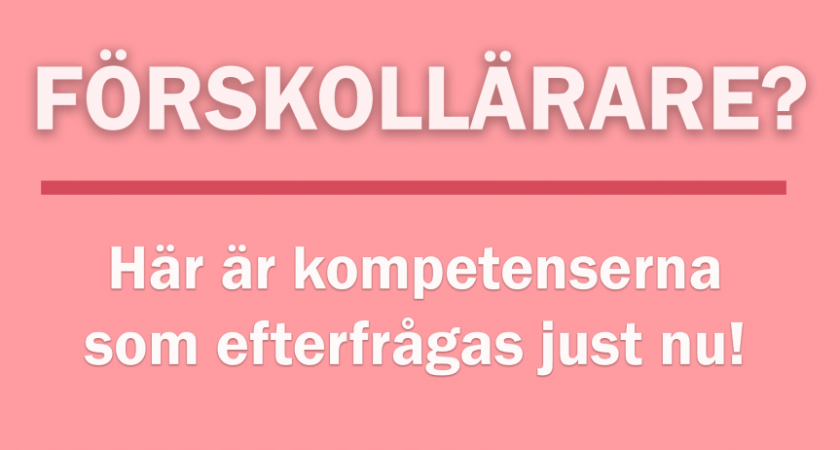 Topp 20 hetaste kompetenserna för förskollärare 2017
