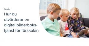 Guide: Hur du utvärderar en digital bilderbokstjänst för förskolan 1