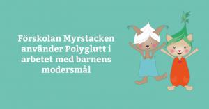 Förskolan Myrstacken använder Polyglutt i arbetet med barnens modersmål 1