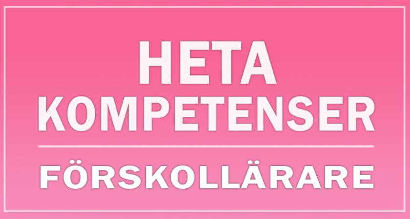 Topp 20 hetaste kompetenserna för förskollärare