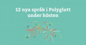 12 nya språk på väg in i Polyglutt 3