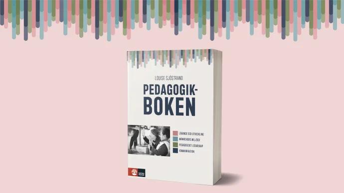 Pedagogikboken – med fokus på den framtida yrkesrollen i förskola, skola och fritidshem
