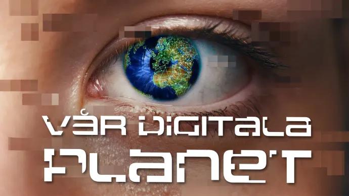 Vår digitala planet – ny dokumentärserie från UR om teknik, samhälle och individ